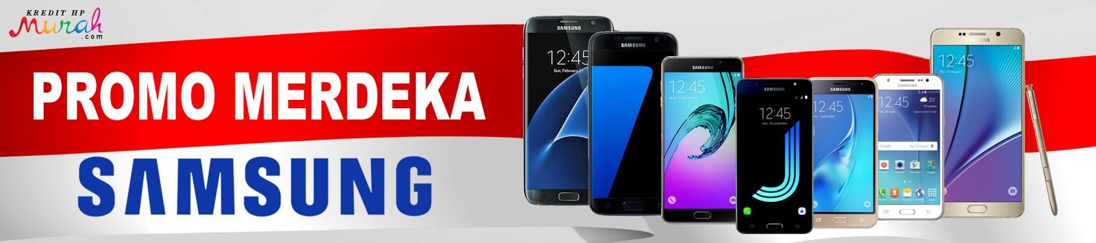 Kredit HP Samsung Tanpa DP, Kredit HP Samsung Murah, Harga HP Samsung Terbaru