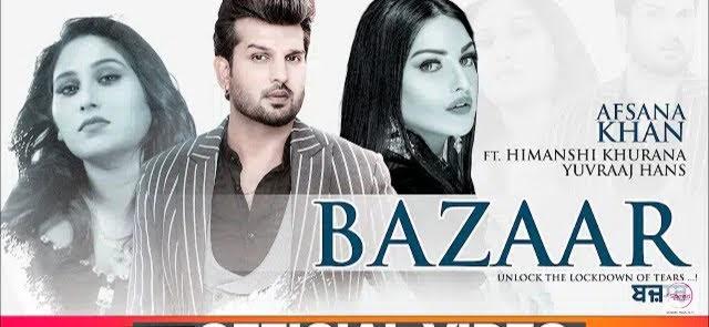 Bazaar Lyrics - Afsana Khan | Himanshi Khurana  | Yuvraj Hans
