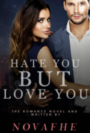 Novel Hate You but Love You Full Episode