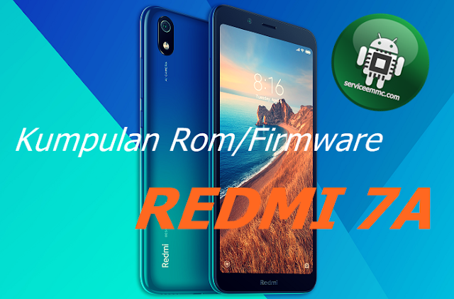 Kumpulan Firmware/Rom Redmi 7A PiNE(uPDATE)