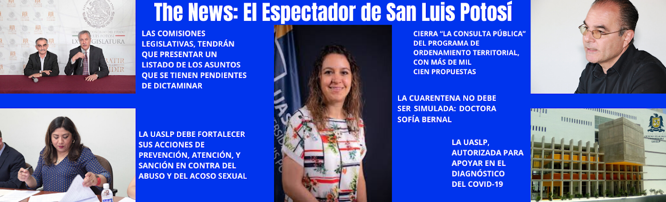 THE NEWS: EL ESPECTADOR DE SAN LUIS POTOSÍ.