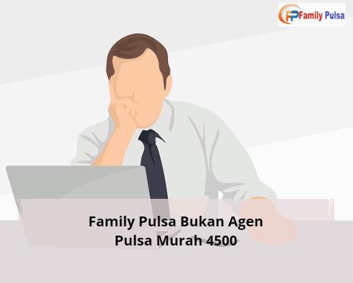 Family Pulsa Bukan Agen Pulsa Murah 4500