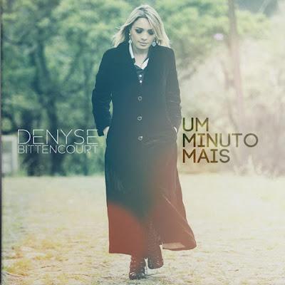 Denyse Bittencourt - Um Minuto Mais (2015)