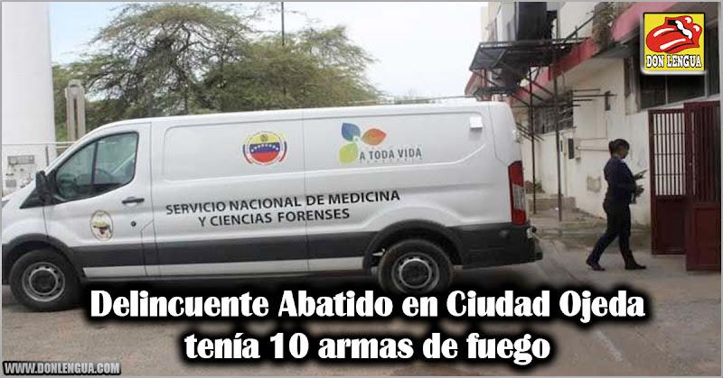 Delincuente abatido en Ciudad Ojeda tenía 10 armas de fuego