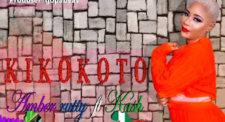 Amber Rutty Ft Kaash – Kikokoto