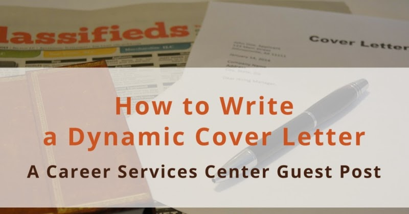 how to write a dynamic cover letter how to write a dynamic cover letter a career services