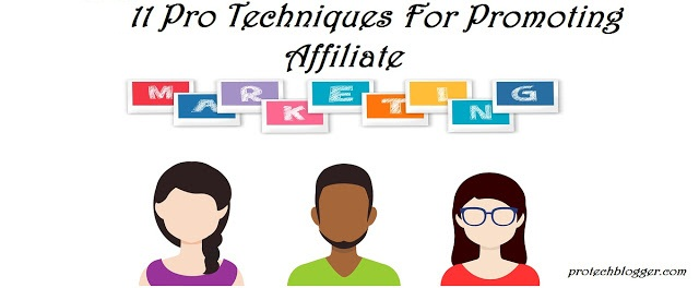 11 Pro Techniques: How to Promote Affiliate Products Online