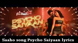 Saaho song Psycho Saiyaan lyrics