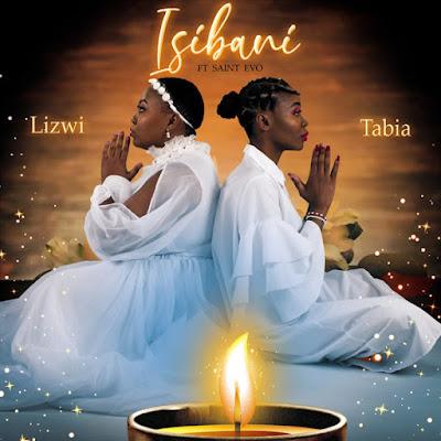 Lizwi & Tabia - Isibani Feat. Saint Evo
