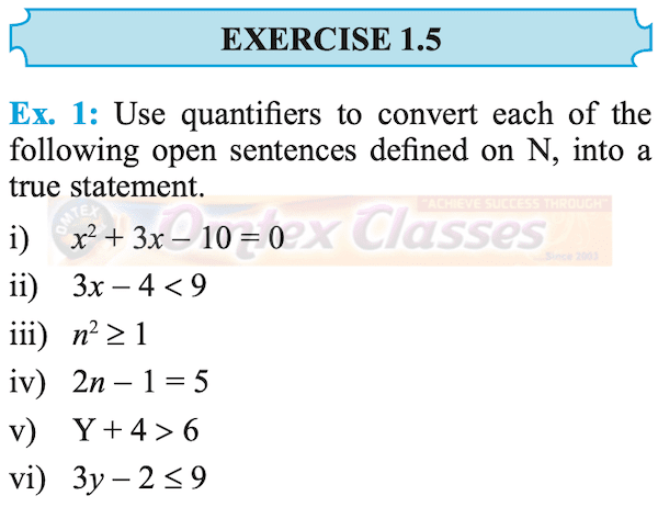 Use quantifiers to convert the following open sentences defined on N, into a true statement.