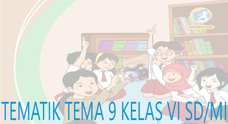 Buku Kelas 6 Tema 9 K13 Revisi 2018