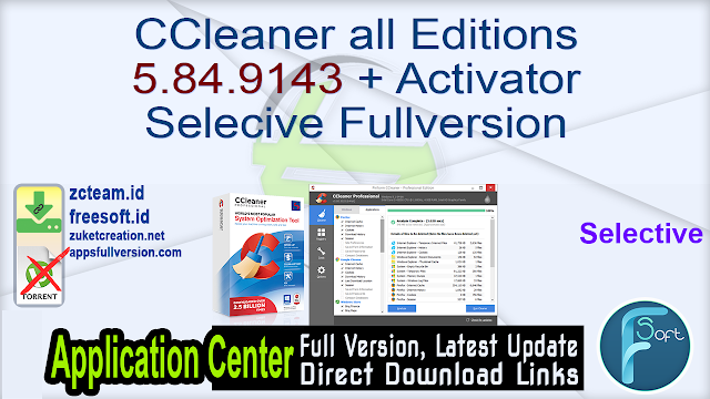 CCleaner all Editions 5.84.9143 + Activator Selecive Fullversion