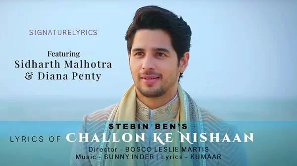 Challon Ke Nishaan Lyrics - STEBIN BEN Ft. Sidharth Malhotra - Diana Penty