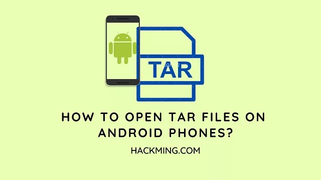 How to open TAR files on Android Phones?