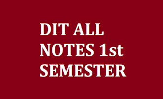 DIT ALL NOTES 1st SEMESTER