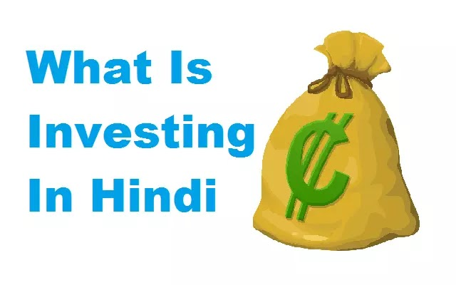 What Is Investing In Hindi