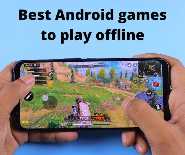 The best Android games to play offline