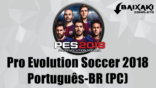 PES 2018 PC Crack e Português-BR
