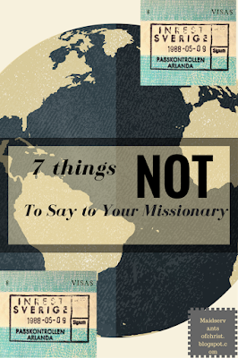 7 things you should not say to your missionary