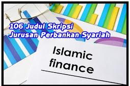 106 Judul Skripsi Jurusan Perbankan Syariah Lengkap Tebaru Terbaik