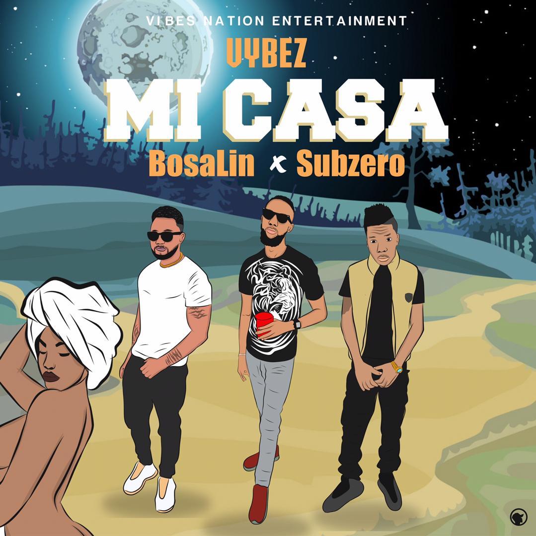"Vybez – ""Mi Casa"" f. BosaLin & Subzero #Arewapublisize"