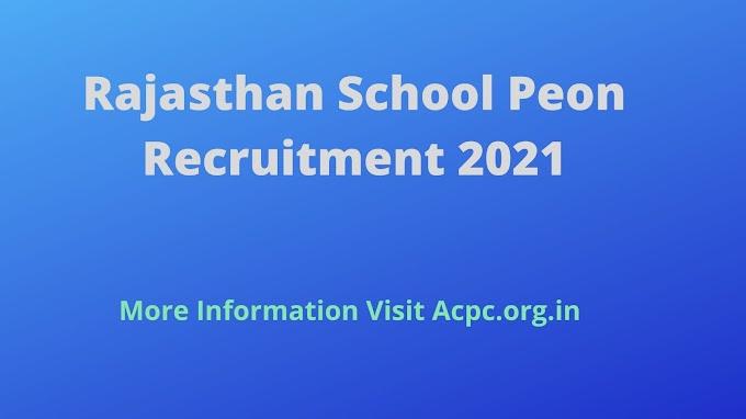 Rajasthan School Peon Recruitment 2021 Online Form 18381 Vacancy [ राजस्थान स्कूल चपरासी भर्ती ]