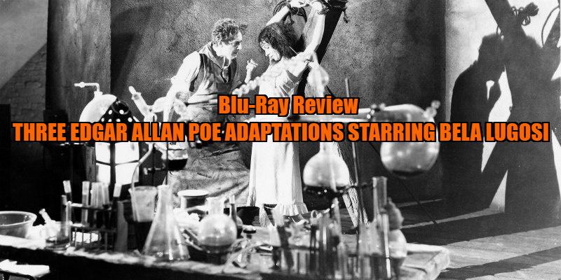 Three Edgar Allan Poe Adaptations Starring Béla Lugosi review