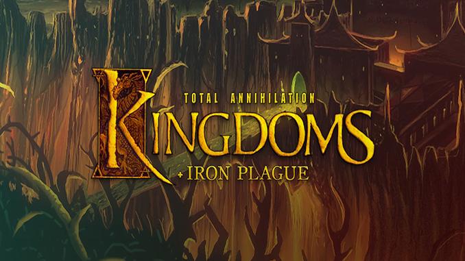 Total Annihilation: Kingdoms + Iron Plague