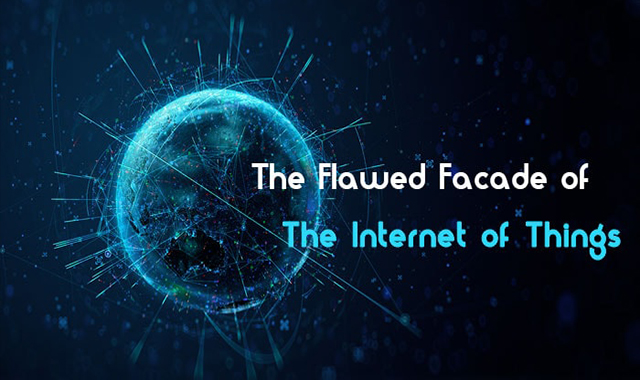 The Internet of Things ' Faulty Facade #infographic