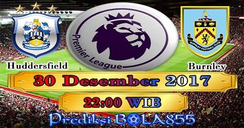 Prediksi Bola855 Huddersfield Town vs Burnley 30 Desember 2017