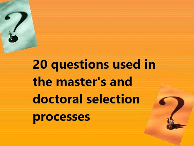 20 questions used in the master's and doctoral selection processes
