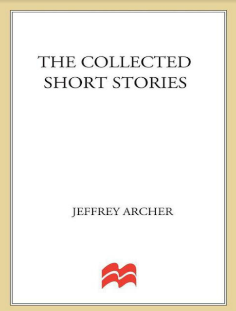 THE COLLECTED SHORT SORTIES JEFFERY ARCHER