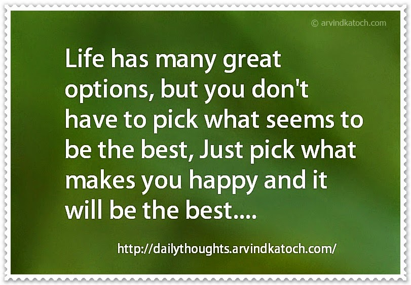 Great options, life, best, Daily Thought, Quote