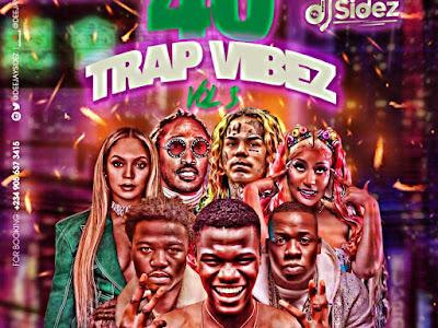 DOWNLOAD MIXTAPE: DJ Sidez - Unusual 40 Trap Vibez Vol.3 || @deejaysidez