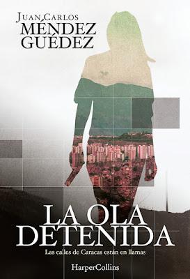 La ola detenida - Juan Carlos Méndez Guédez (2017)