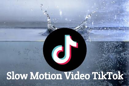 Cara Membuat Video Slowmo di TikTok Secara Langsung dan Menggunakan Aplikasi