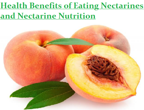 Health Benefits of Nectarines and Nectarine Nutrition