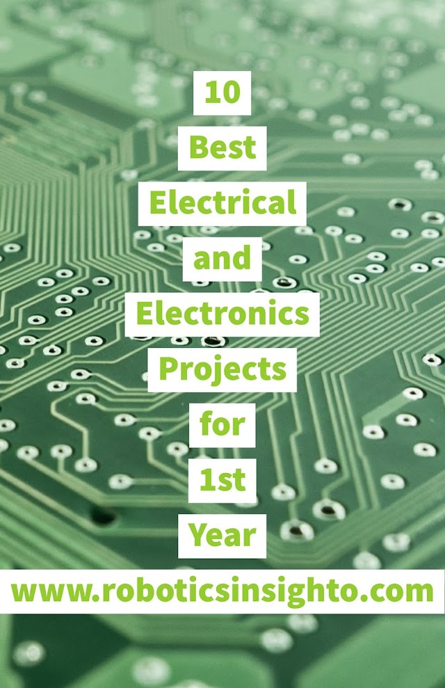 10 Best Electrical and Electronics Project that you can do in 1st year