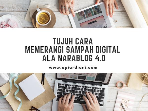 Tujuh Cara Memerangi Sampah Digital Ala Narablog 4.0