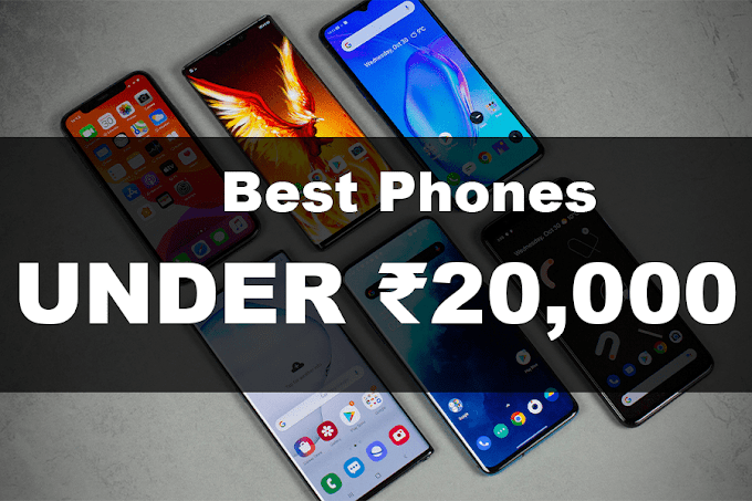 Best Smartphones Under Rs. 20000 : [2020 Edition]