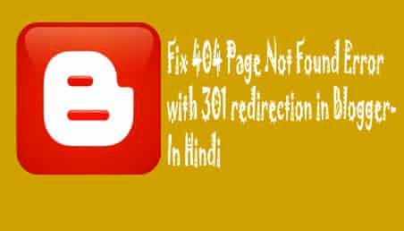 Fix 404 Page Not Found Error with 301 redirection in Blogger- Hindi