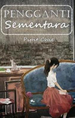 Novel Pengganti Sementara Karya Pipit Chie PDF