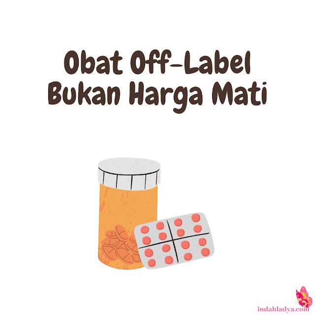 Obat Off-Label Bukan Harga Mati