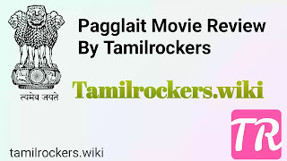 Pagglait Movie Review By Tamilrockers