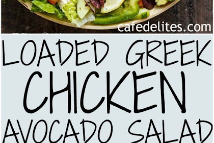 Loaded Greek Chicken Avocado Salad