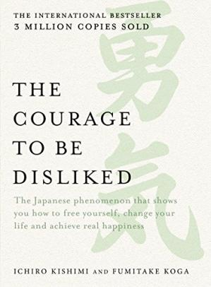 The Courage to be Disliked By Ichiro Kishimi, Fumitake Koga Free PDF