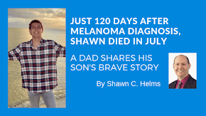 A local dad's mission against melanoma after his 21-year-old, athlete son dies 120 days after diagnosis