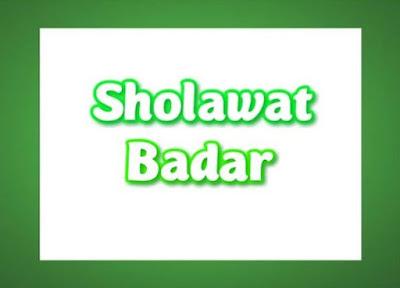 Sejarah Sholawat Badar - Teks Arab dan Terjemahannya