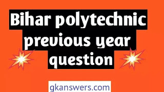 Bihar polytechnic previous year question Set 2