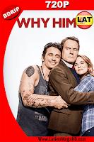 ¿Por Qué Él? (2016) Latino HD BDRIP 720p - 2016
